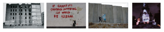 Left to Right: Broken Promises by John Fekner, If Graffiti Changed Anything by Banksy, Israeli-Palestinian Wall by Banksy, The Homeless Projection on Civil Rights Monument by Krzysztof Wodiczko